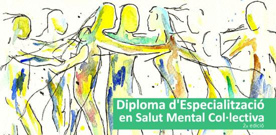 Diploma d'especialització en Salut Mental Col·lectiva per la Universitat Rovira i Virgili