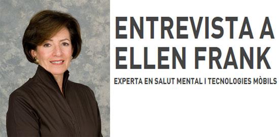 Entrevista a la psiquiatra i psicòloga Ellen Frank, experta en salut mental i tecnologies mòbils